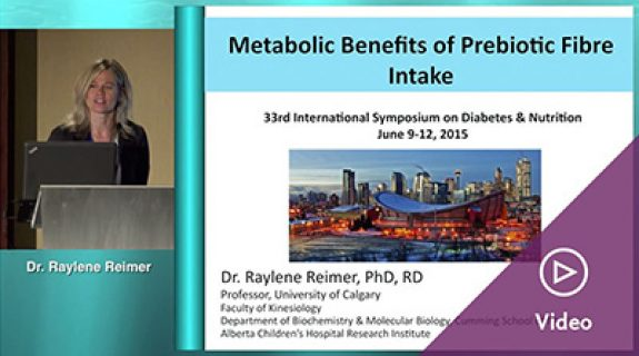 Prof. Raylene Reimer Metabolic benefits of prebiotic fibre intake.